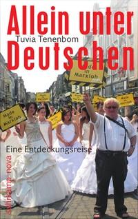 Allein unter Deutschen - Eine Entdeckungsreise (ab Juli 2015 wieder lieferbar!!)