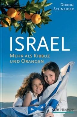 Israel - mehr als Kibbuz und Orangen