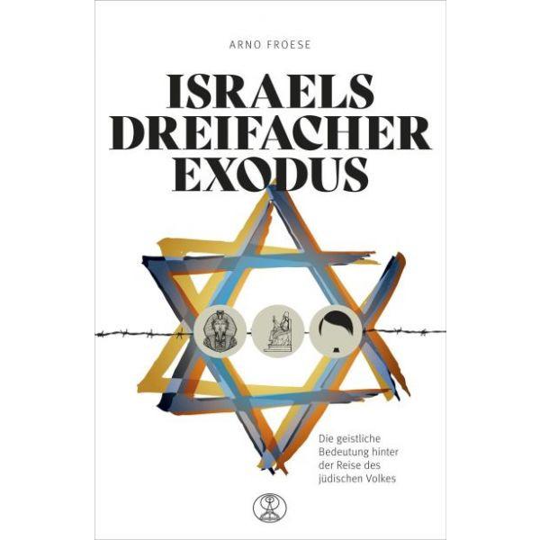 Arno Froese, Israels dreifacher Exodus
