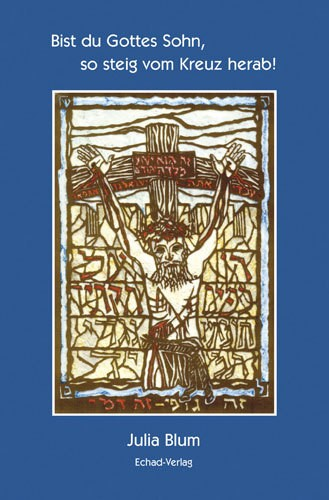 Bist du Gottes Sohn, so steig vom Kreuz herab