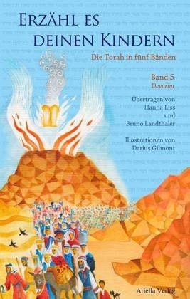 Erzähl es Deinen Kindern. Die Torah in fünf Bänden Band 5 Devarim – Worte