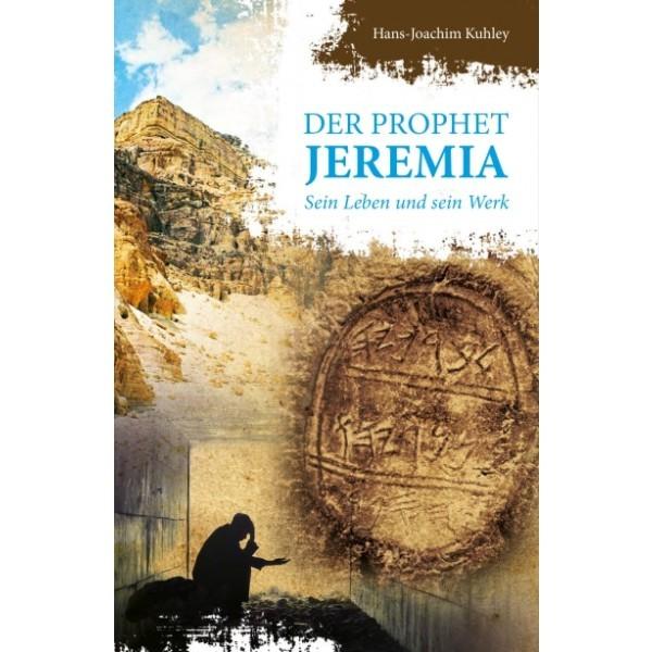 Hans-Joachim Kuhley: Der Prophet Jeremia