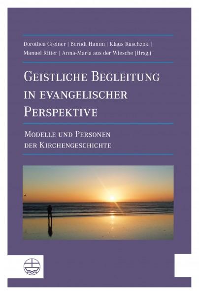 Geistliche Begleitung in evangelsicher Perspektive