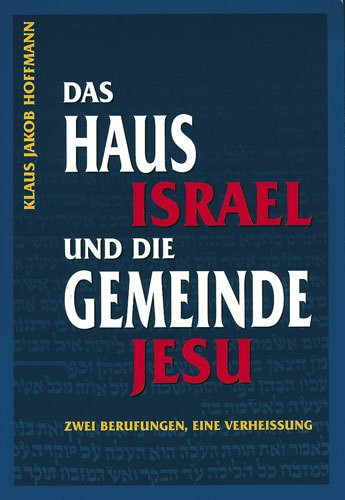 Das Haus Israel und die Gemeinde Jesu