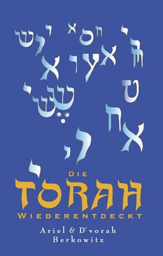 Ariel Berkowitz, Die Torah wiederentdeckt
