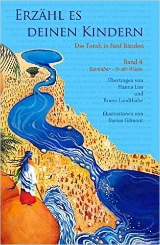 Erzähl es Deinen Kindern- Die Torah in fünf Bänden Band 4; BaMidbar- In der Wüste