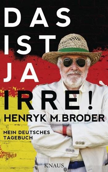 Hendryk Broder: Das ist ja irre!