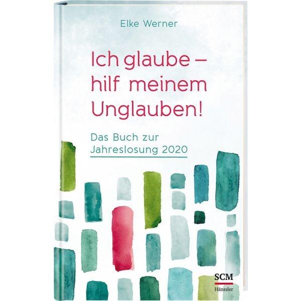 Elke Werner, Ich glaube - hilf meinem Unglauben!
