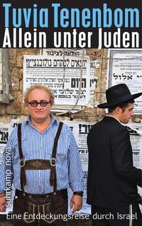 Allein unter Juden - Eine Entdeckungsreise durch Israel