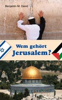 Wem gehört Jerusalem?