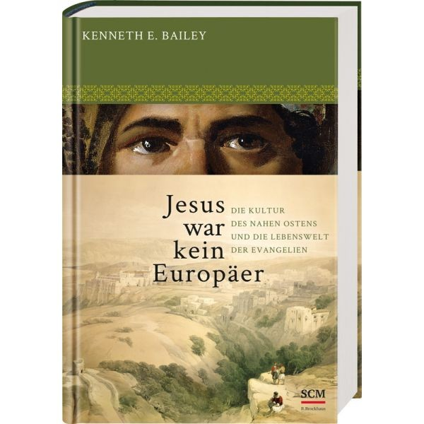Kenneth E. Bailey, Jesus war kein Eurpäer