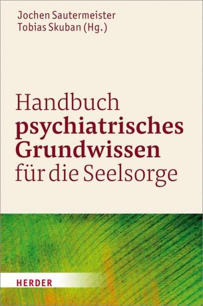 Handbuch psychatrisches Grundwissen für die Seelsorge