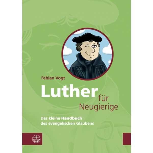 Fabian Vogt, Luther für Neugierige