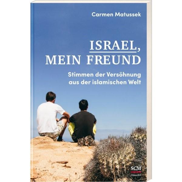 Carmen Matussek: Israel, mein Freund