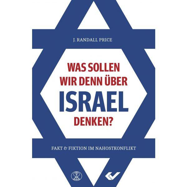 Randall Price, Was sollen wir denn über Israel denken