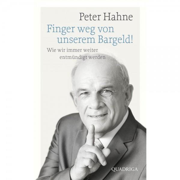 Peter Hahne: Finger weg von unserem Bargeld!