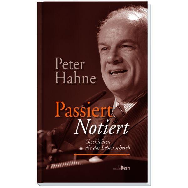 Peter Hahne, Passiert - notiert