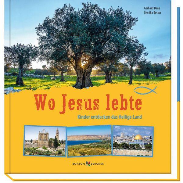 Gerhard dane, Monika Becker: Wo Jesus lebte