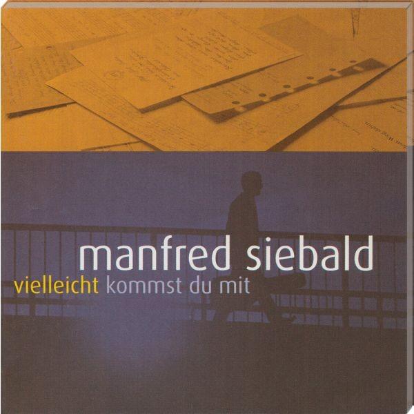 CD Manfred Siebald, Vielleicht kommst du mit
