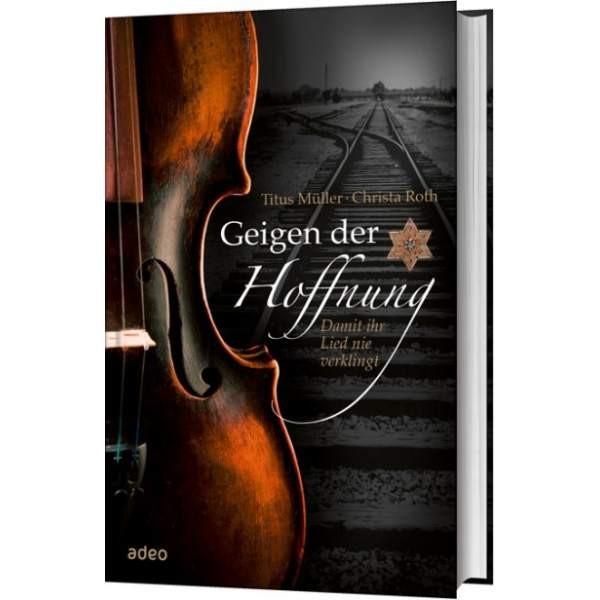Titus Müller & Christa Roth, Geigen der Hoffnung