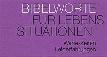 """Neujahreslose Bibelworte """"Warte-zeiten, Leiderfahrungen"""