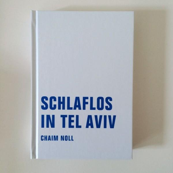 Chaim Noll, Schlaflos in Tel Aviv