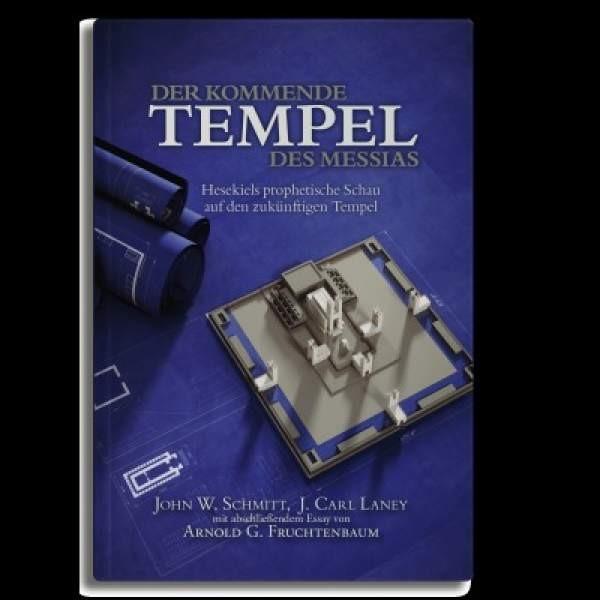 Arnold G Fruchtenbaum: Der kommende Tempel des Messias