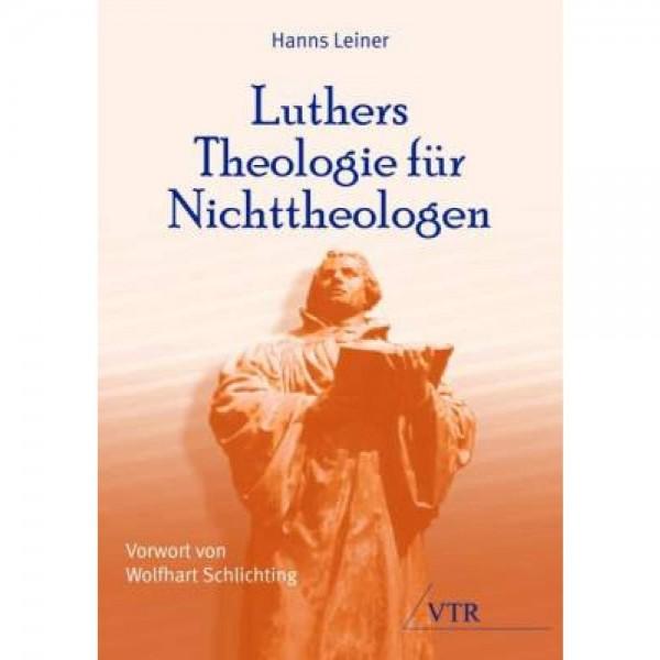 Hanns Leiner: Luthers Theologie für Nichttehologen