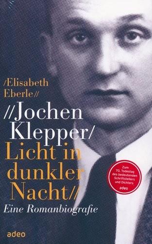 Jochen Klepper - Licht in dunkler Nacht