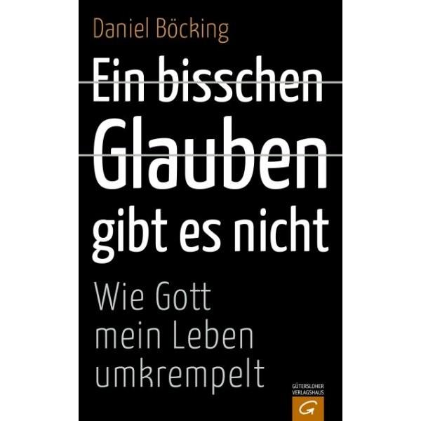 Daniel Böcking: Ein bisschen Glauben gibt es nicht