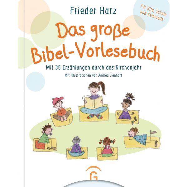 Das große Bibel-Vorlesebuch (Frieder Harz / Andrea Lienhart)