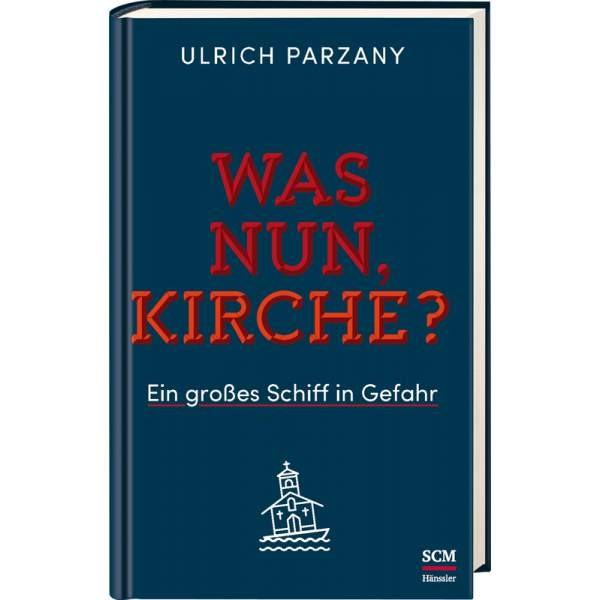 Ulrich Parzany, Was nun, Kirche?