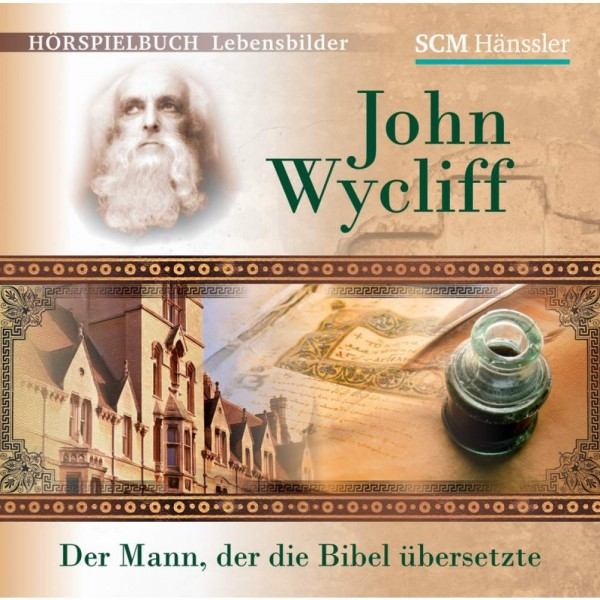 CD: John Wycliff - Der Mann, der die Bibel übersetzte