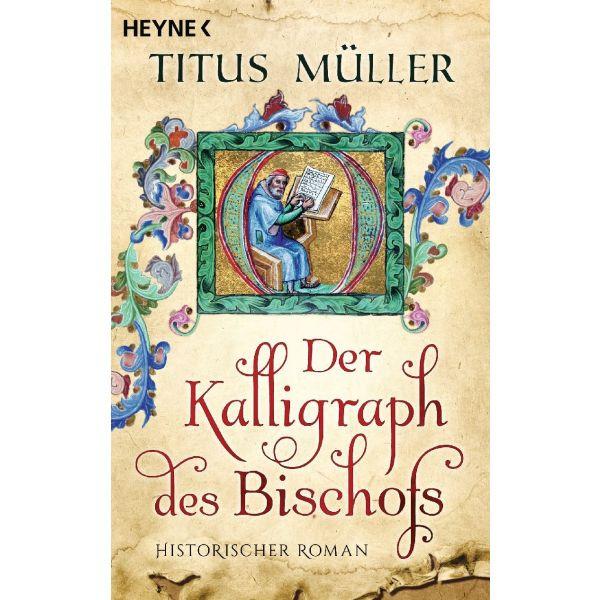 Titus Müller, Der Kalligraph des Bischofs