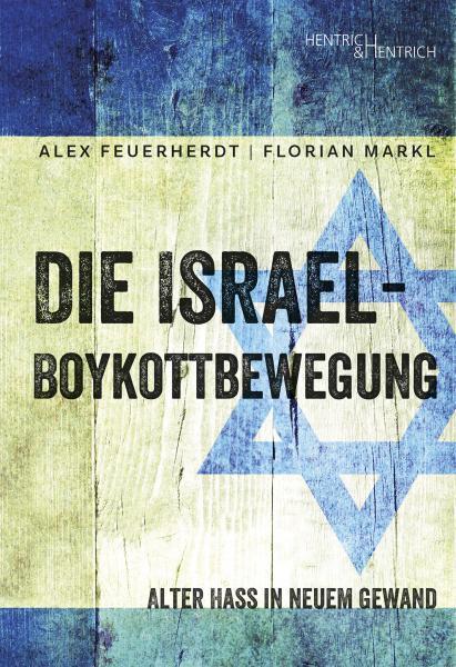 Alex Feuerherdt, Florian Markl: Die Israel - Boykottbewegung
