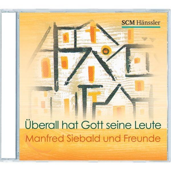 CD Manfred Siebald, Überall hat Gott seine Leute
