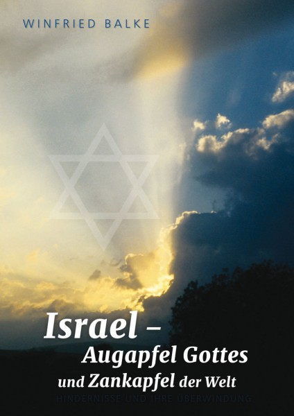 Winfried Balke: Israel - Augapfel Gottes und Zankapfel der Welt